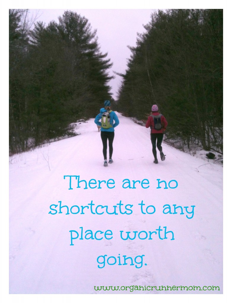 There are no shortcuts . . . so get out there and start running!